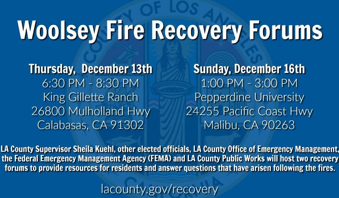 Woolsey Fire Recovery Forums set for December 13th and 16th